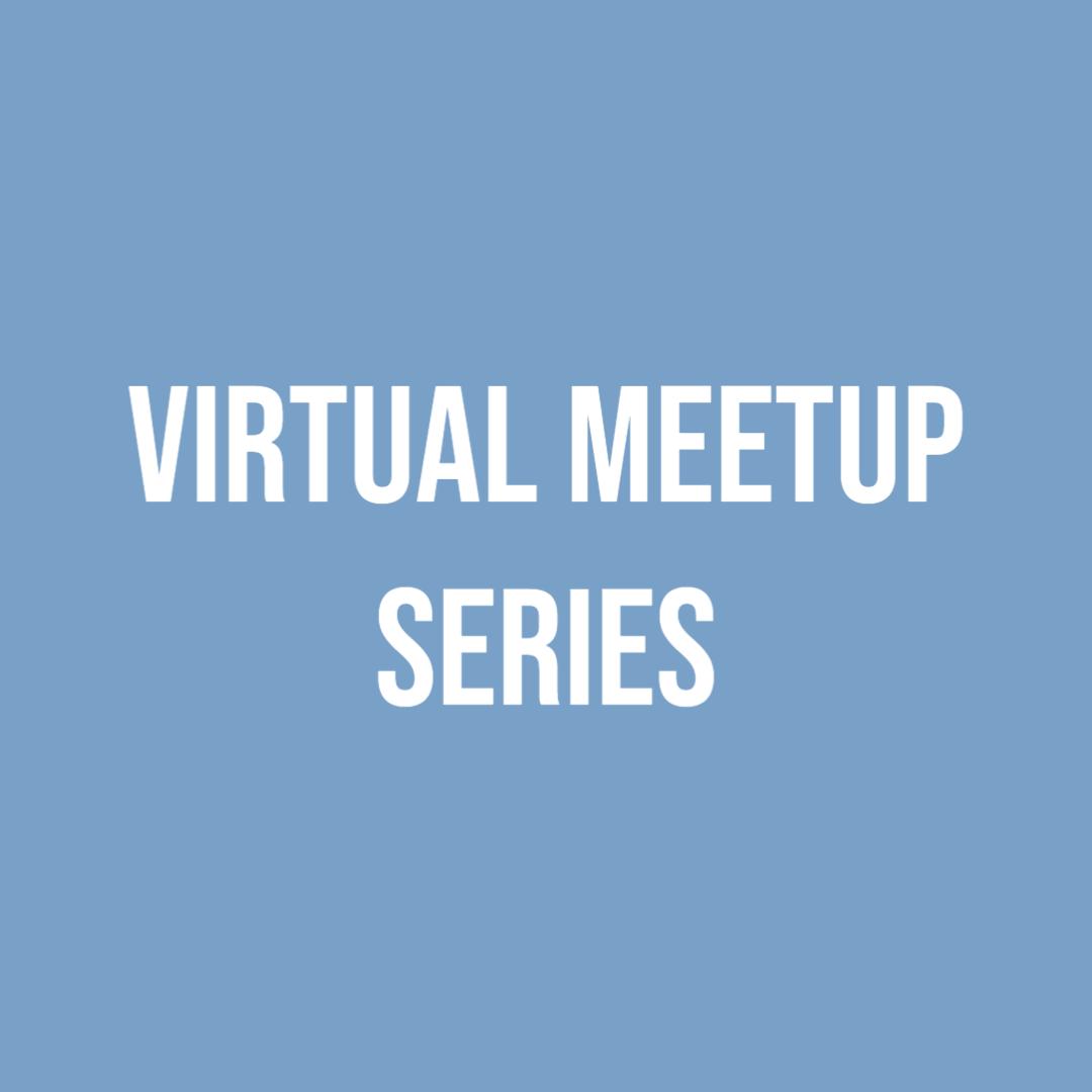 Virtual Meetup Series